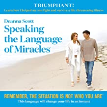 Speaking the Language of Miracles (New Edition)
