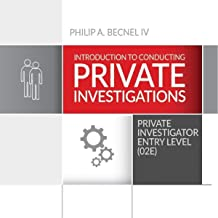 Introduction to Conducting Private Investigations: Private Investigator Entry Level (02E)
