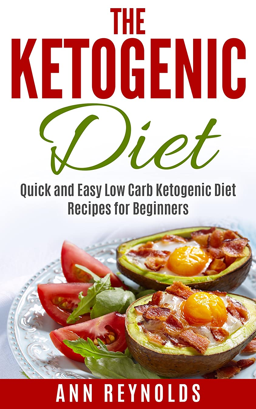 The Ketogenic Diet: Quick and Easy Low Carb Ketogenic Diet Recipes for Beginners (English Edition)