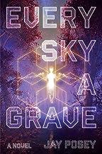 Every Sky a Grave: A Novel (The Ascendance Series Book 1)