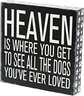 "Barnyard Designs Heaven is Where You Get to See All The Dogs You've Ever Loved Box Sign Vintage Primitive Pet Home Decor Sign 8"" x 8"""