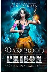Darkblood Prison: Demon At Large : Supernatural Prison Squad Series Book 3 Kindle Edition