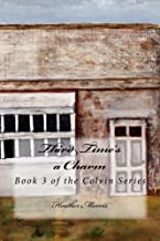 Third Time's a Charm (Colvin Series Book 3)