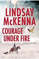 Courage Under Fire: A Riveting Novel of Romantic Suspense (Silver Creek Book 2) Kindle Edition