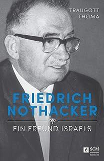Friedrich Nothacker - Ein Freund Israels (German Edition)