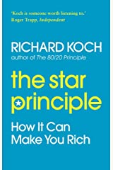 The Star Principle: How it can make you rich Kindle Edition