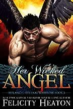 Her Wicked Angel (Her Angel: Eternal Warriors paranormal romance series Book 3)