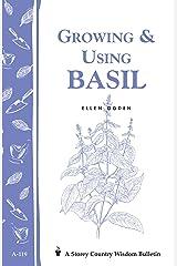 Growing & Using Basil: Storey's Country Wisdom Bulletin A-119 (Storey Country Wisdom Bulletin) Kindle Edition