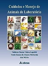 Cuidados e Manejo de Animais de Laboratório (Portuguese Edition)