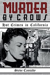 Murder by Crows: Hot Crimes in California