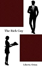 The Rich Guy: British millionaire romance (part of The Guy collection).