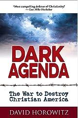 DARK AGENDA: The War to Destroy Christian America Kindle Edition
