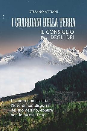 IL CONSIGLIO DEGLI DEI (I GUARDIANI DELLA TERRA Vol. 3)