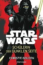 Star Wars™ - Schülerin der dunklen Seite (German Edition)