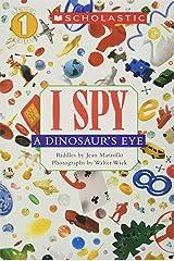 I Spy a Dinosaur's Eye (Scholastic Reader, Level 1) Paperback