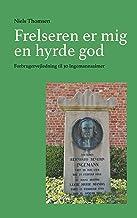 Frelseren er mig en hyrde god: Forbrugervejledning til 30 Ingemannsalmer (Danish Edition)