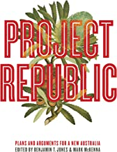 Project Republic: Plans and Arguments for a New Australia
