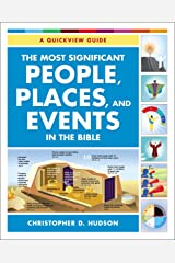 The Most Significant People, Places, and Events in the Bible: A Quickview Guide Kindle Edition