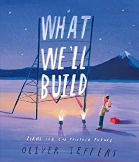 What We'll Build: The breathtaking new companion to international bestseller Here We Are