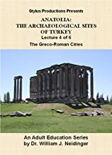 The Archaeological Sites of Turkey.  Lecture 4 of 6.  The Greco-Roman Cities.