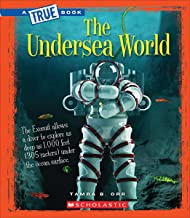 The Undersea World (a True Book: Greatest Discoveries and Discoverers)