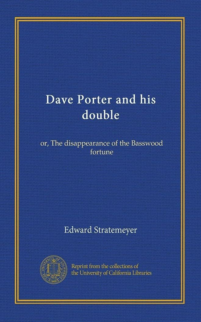 機密補償慣れるDave Porter and his double: or, The disappearance of the Basswood fortune