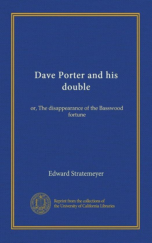 神社少ない起きろDave Porter and his double: or, The disappearance of the Basswood fortune