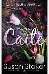 Un Sanctuaire pour Caite (Forces Très Spéciales : L'Héritage t. 1) Format Kindle