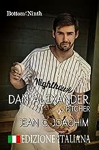 Dan Alexander, Pitcher (Edizione Italiana) (Bottom of the Ninth Vol. 1) (Italian Edition)