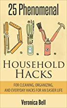 DIY: 25 Phenomenal DIY Household Hacks for Cleaning,Organizing, and Everyday Hacks For An Easier Life (diy, organized home, household cleaning, cleaning ... declutter, crafts and hobbies)