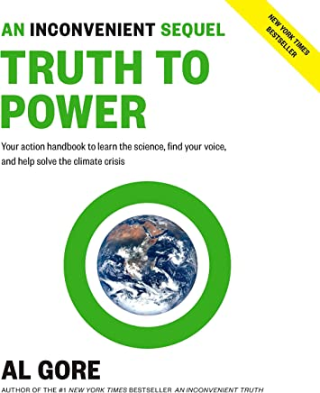 An Inconvenient Sequel: Truth to Power: Your Action Handbook to Learn the Science, Find Your Voice, and Help Solve the Climate Crisis [Lingua inglese]