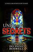 Unholy Secrets: (A Dana Greer Mystery Series Book 1)