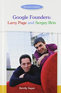 Google Founders: Larry Page and Sergey Brin (Business Leaders)
