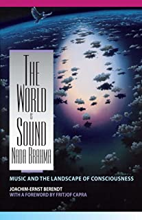 Nada Brahma - the World is Sound: Music and the Landscape of Consciousness