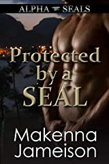 Protected by a SEAL (Alpha SEALs Book 6) Kindle Edition