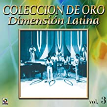 Dimension Latina Coleccion De Oro, Vol. 3