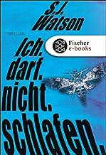 Ich. Darf. Nicht. Schlafen.: Thriller (Fischer Taschenbibliothek) (German Edition)