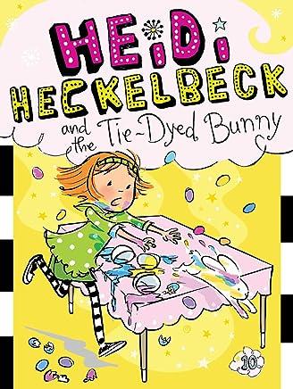 Heidi Heckelbeck and the Tie-Dyed Bunny
