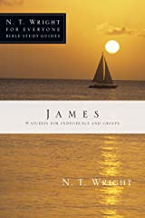 James (N. T. Wright for Everyone Bible Study Guides) Kindle Edition