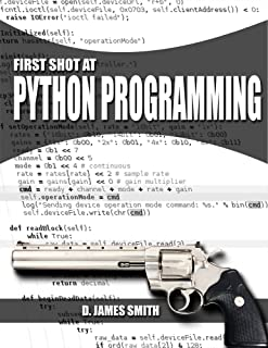 Python Programming: Computer Programming with Python, First Shot Beginner's Guide (Coding, JavaScript, C++) (Learning Hacking, Penetration Testing and Coding)