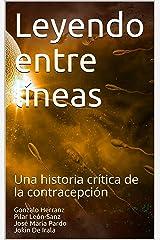 Leyendo entre líneas: Una historia crítica de la contracepción (Spanish Edition) Kindle Edition