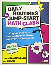 Daily Routines to Jump-Start Math Class, Middle School: Engage Students, Improve Number Sense, and Practice Reasoning (Corwin Mathematics Series)