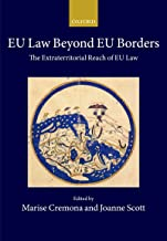 EU Law Beyond EU Borders: The Extraterritorial Reach of EU Law (Collected Courses of the Academy of European Law)
