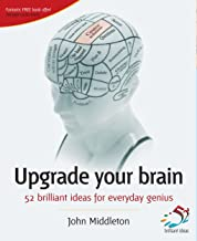 Upgrade Your Brain: 52 Brilliant Ideas for Everyday Genius (English Edition)