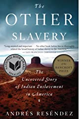 The Other Slavery: The Uncovered Story of Indian Enslavement in America Kindle Edition