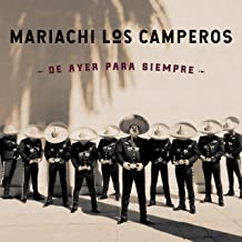 Mariachi Los Camperos - De Ayer Para Siempre (2019) LEAK ALBUM
