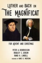 Luther and Bach on the Magnificat: For Advent and Christmas