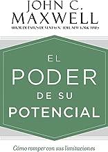 El poder de su potencial: Cómo romper con sus limitaciones (Spanish Edition)
