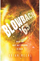 Blowback '63: When the Only Way Forward Is Back (Blowback Trilogy Book 2) Kindle Edition