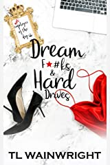 Dream F*#k's And Hard Drives Kindle Edition